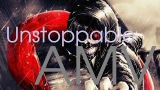 Unstoppable AMV - [The Score]