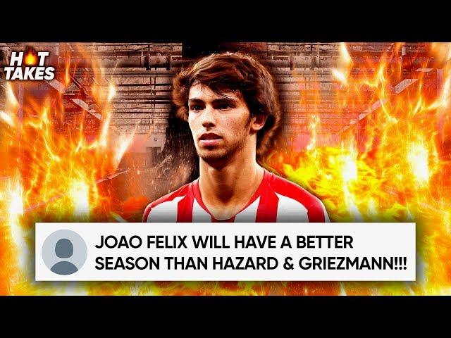 Is Joao Felix A Better Signing Than Eden Hazard & Griezmann?! | #HotTakes