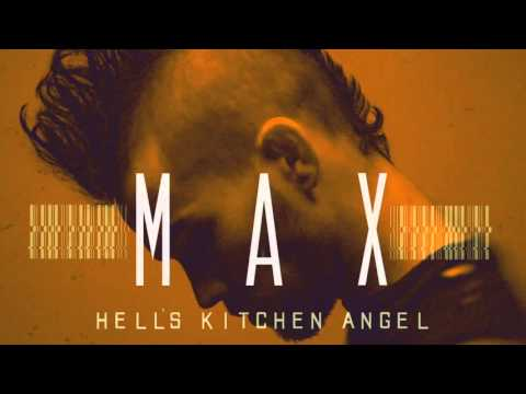 MAX - Hell's Kitchen Angel (Audio)