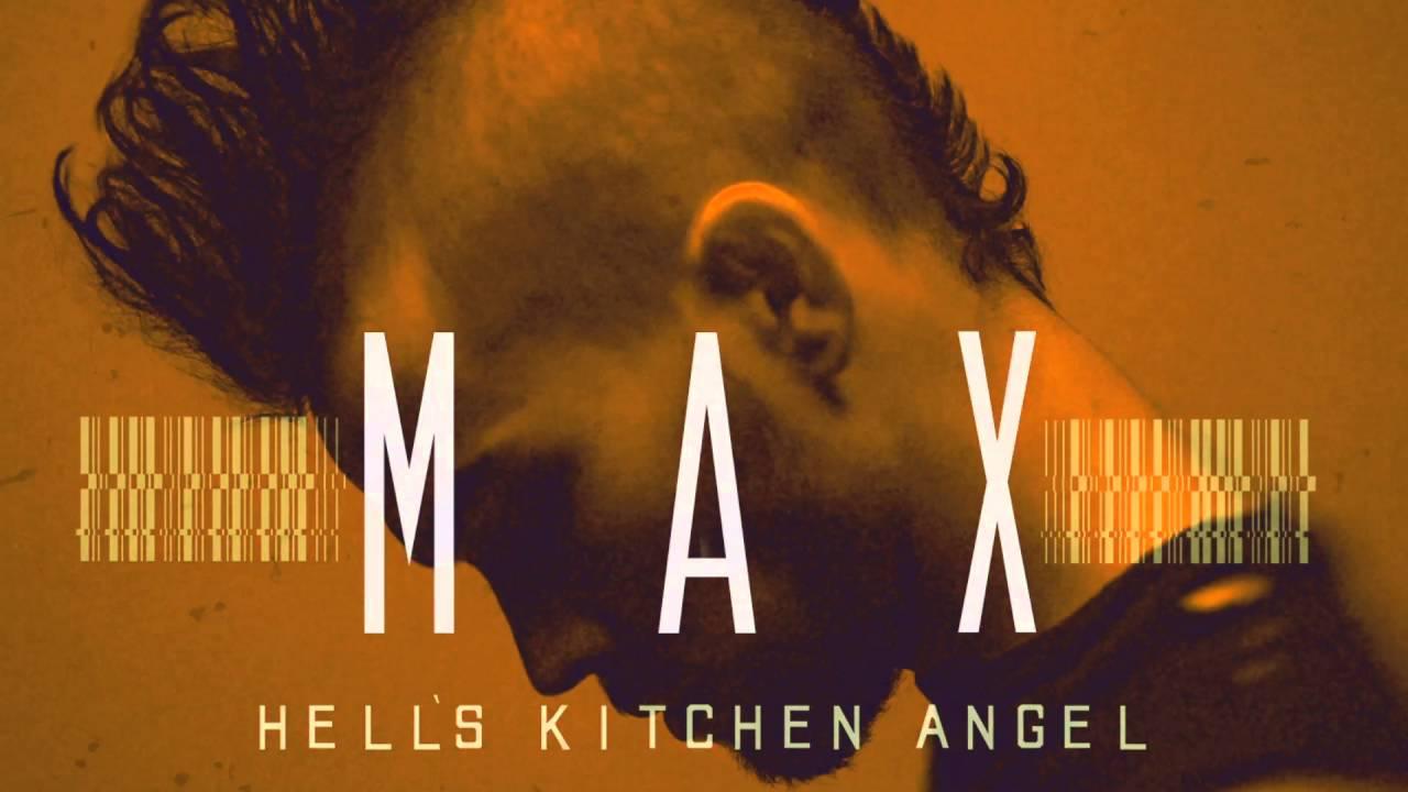 Max Hell S Kitchen Angel Audio