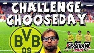 Challenge Chooseday | Dortmund | Football Manager 2015