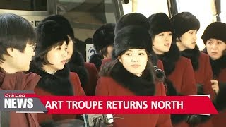 North Korean art troupe returns home after performances in the South