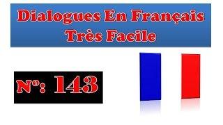 Dialogue trés facile en français 143