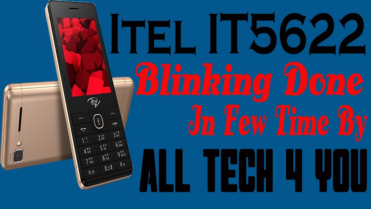Itel It5622 Blinking Done In Few Times By All TECH 4 You