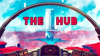 No Man's Sky | WHAT IN THE WORLD IS THE GALACTIC HUB AND WHY YOU SHOULD CARE ABOUT IT