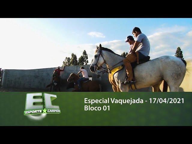 Esporte Campeão: Especial Vaquejada - 17/04/2021 - Bloco 01