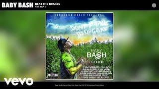 Baby Bash - Beat the Brakes (Audio) ft. Kap G