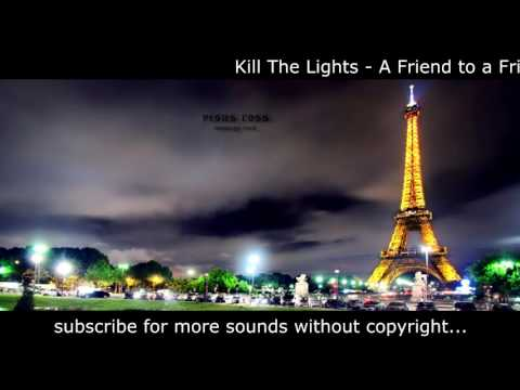 Kill The Lights - A Friend to a Friend_Rock Sin Copyright