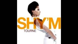 SHY'M- TOURNE
