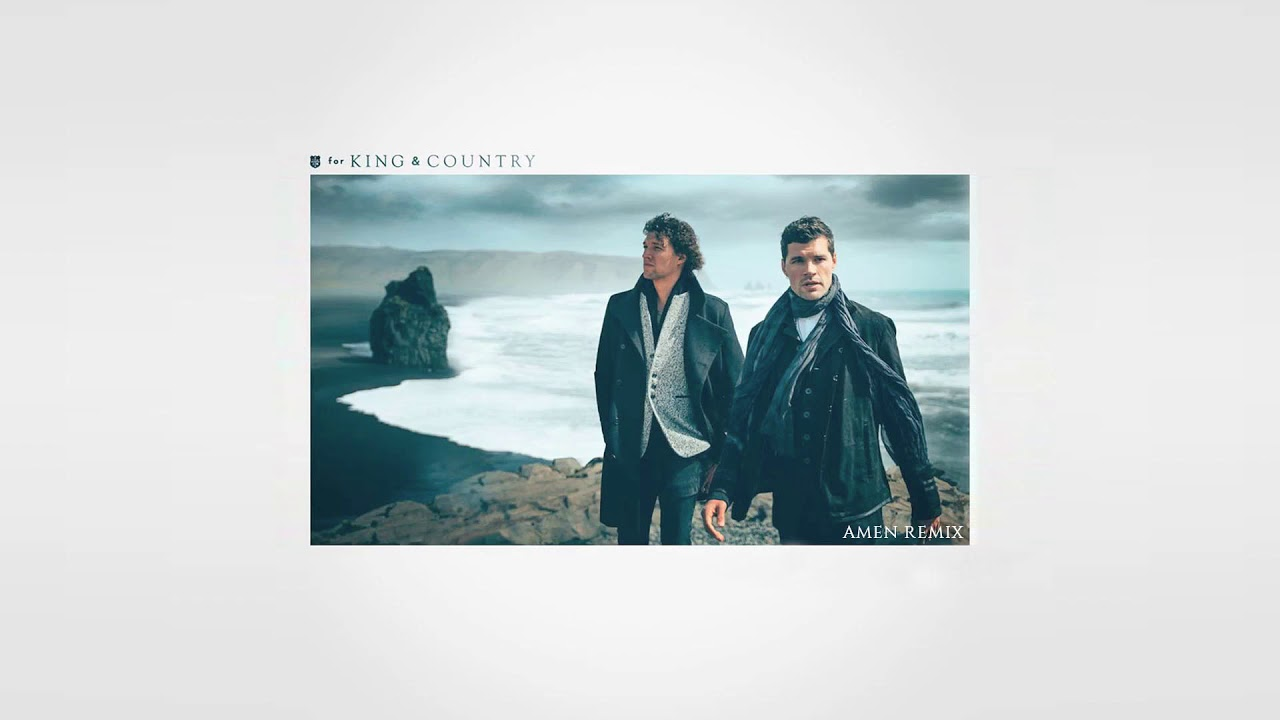 for KING & COUNTRY - amen (One Kingdom Reimagined)