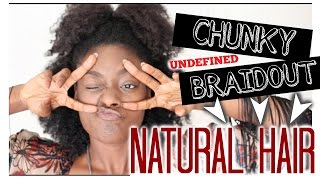 Chunky Undefined Braid Out | 2 Minute Hairstyle for Naturals