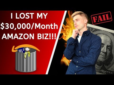 How I lost my $30,000/Month AMAZON FBA Business!!!