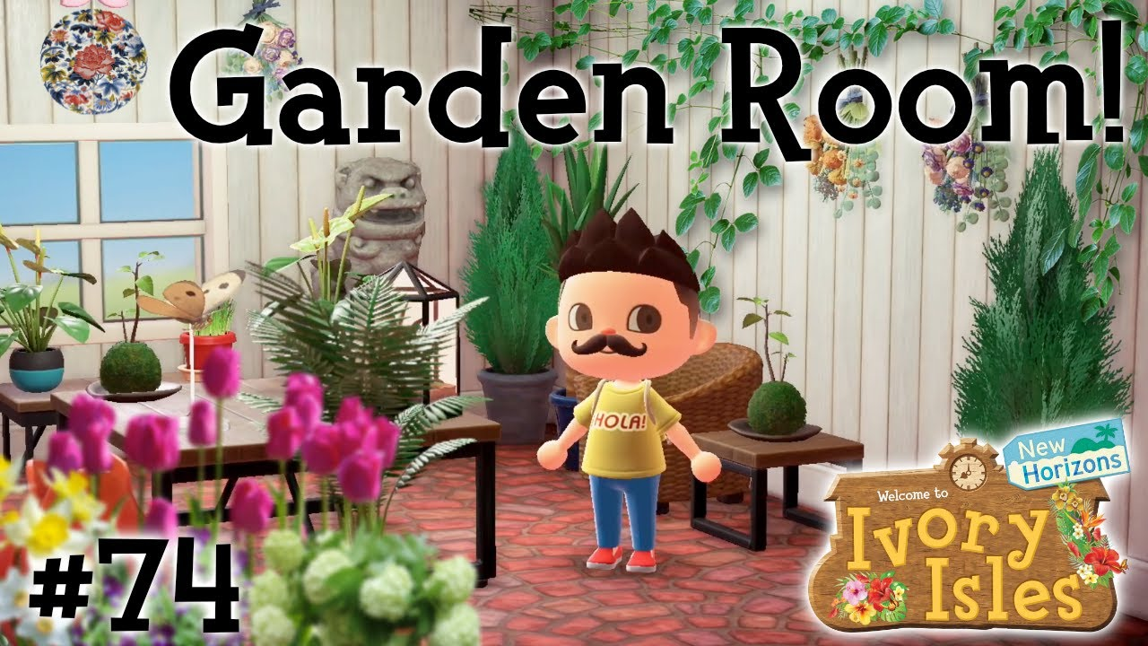 Designing A Garden Room Animal Crossing New Horizons Gameplay Part 74 Youtube