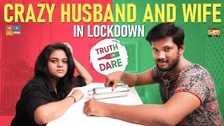 Crazy Husband And Wife In Lockdown |Truth Or Dare