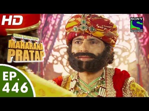 Bharat Ka Veer Putra Maharana Pratap - महाराणा प्रताप - Episode 446 - 6th July, 2015