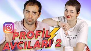 PROFİL AVCILARI 2 | PROFİLİNİZE BUNLARI YAZMAYIN BEYLER!