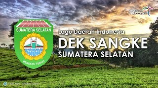 Dek Sangke - Lagu Daerah Sumatera Selatan (Karaoke, Lirik dan Terjemahan)