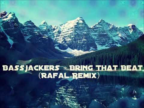 Bassjackers - Bring That Beat (Rafal Remix)