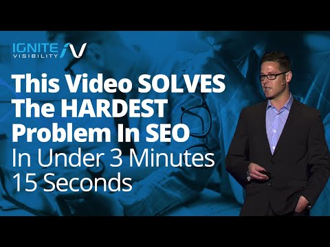 This Video SOLVES The Hardest Problem In SEO In Under 3 Minutes 15 Seconds