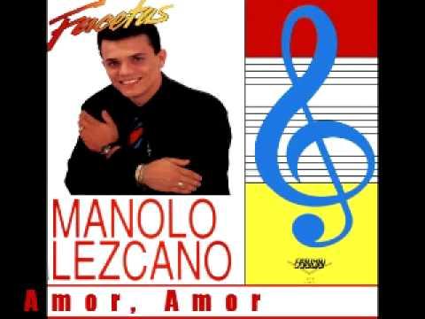 Amor, Amor - Manolo Lezcano