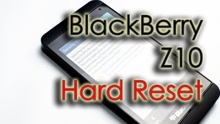BlackBerry Z10 - Hard (Factory) Reset (Security Wipe)