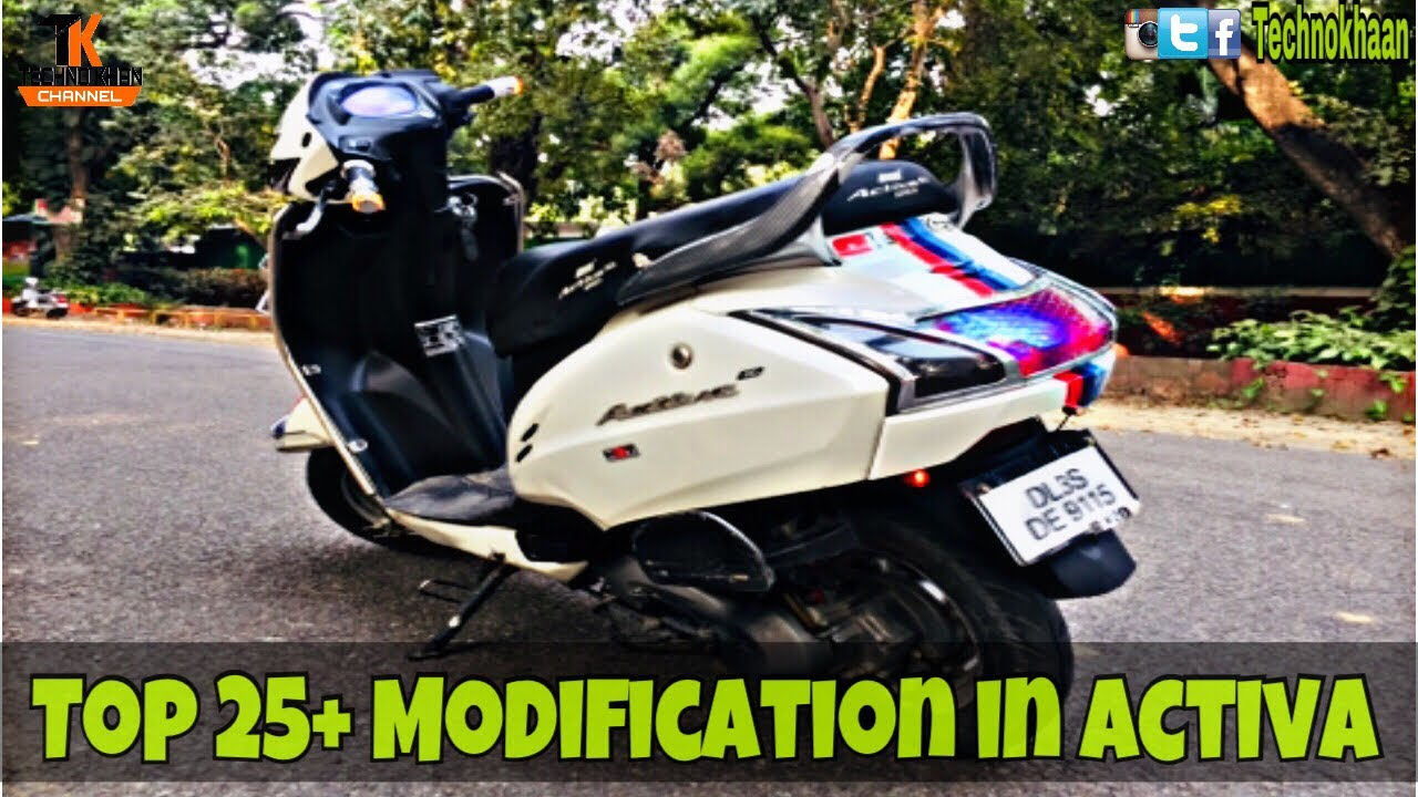Top 25 Modification In Honda Activa By Technokhan
