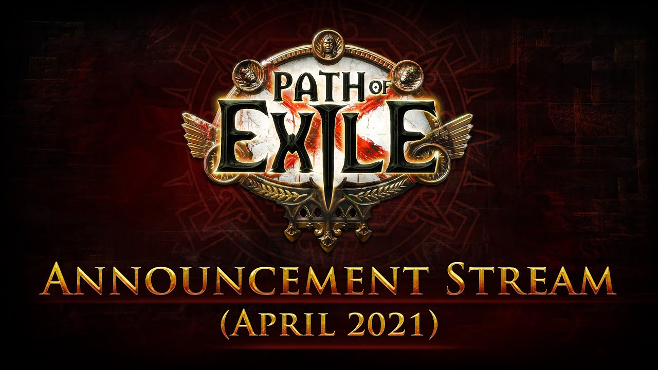 Path of Exile Announcement Stream (April 2021)