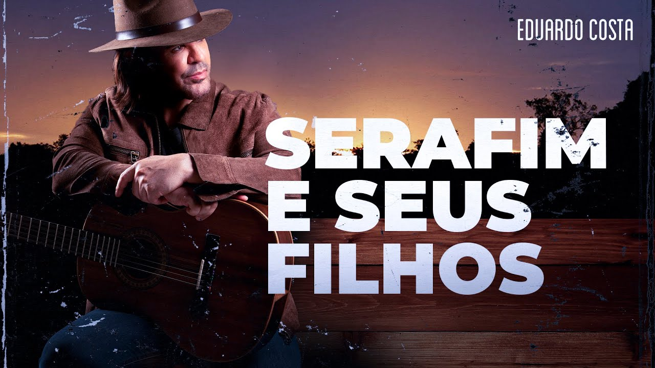 Download SERAFIM E SEUS FILHOS   Eduardo Costa