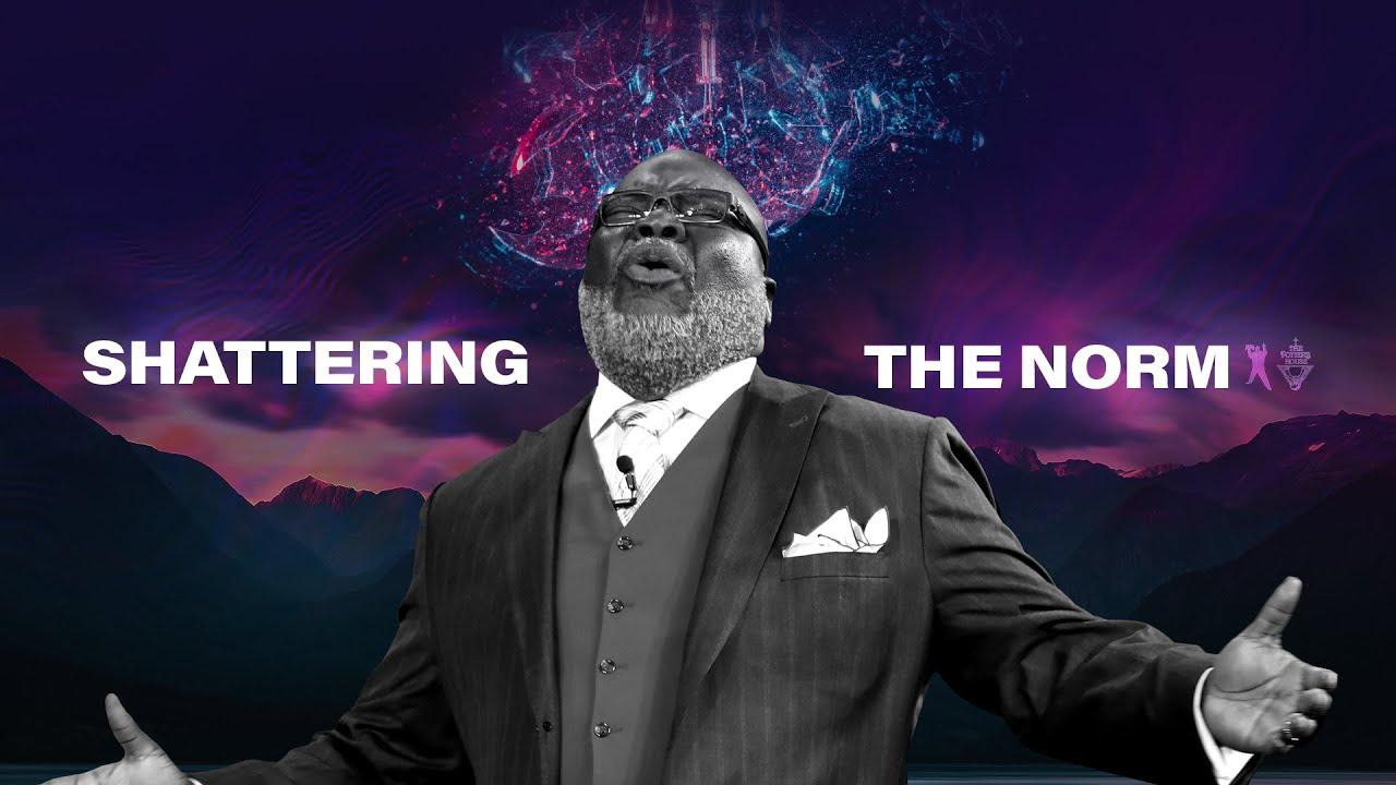 Download Shattering The Norm - Bishop T.D. Jakes [December 8, 2019]