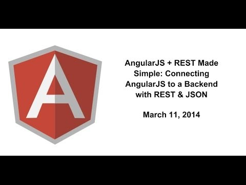 AngularJS + REST Made Simple: Connecting AngularJS to a Backend with