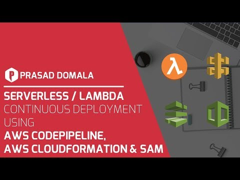 Serverless / Lambda Continuous Deployment using AWS CodePipeline