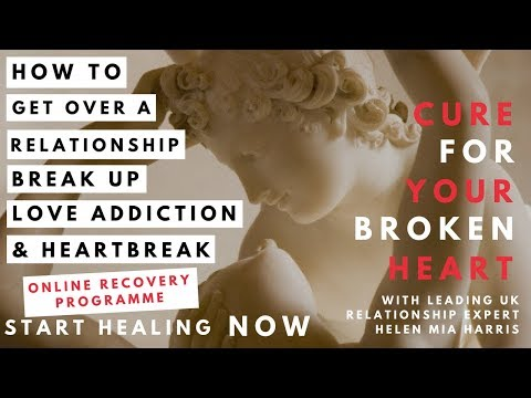How To Overcome Love Addiction & Get Over Heartbreak