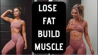 HOW I BUILD MUSCLE AND LOSE FAT