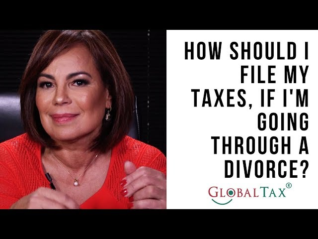 How should I file my Taxes during a Divorce Proceeding?