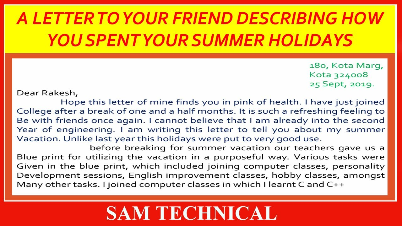 A LETTER TO YOUR FRIEND DESCRIBING HOW YOU SPENT YOUR SUMMER HOLIDAYS
