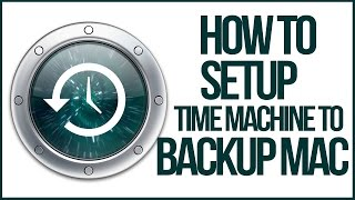How To Setup Time Machine Backup On Your Mac - Full Tutorial