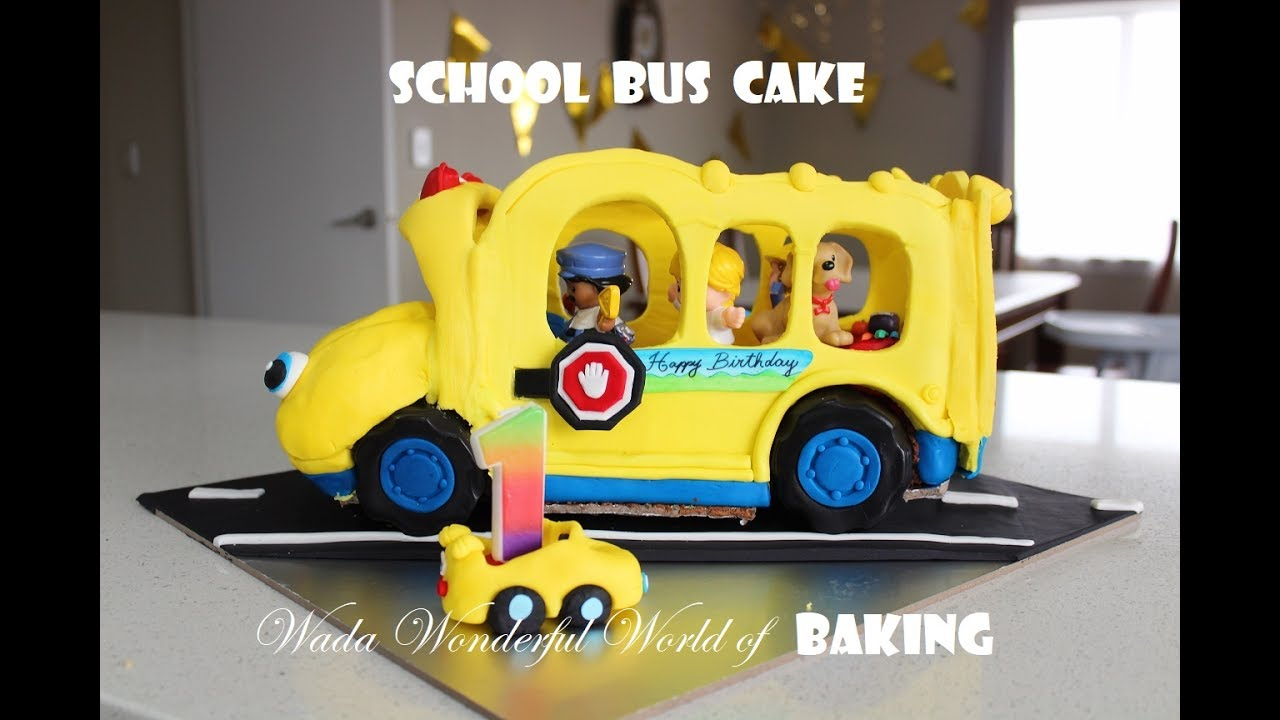 Toy School Bus Birthday Cake Monica Wada Wada Wonderful World Of
