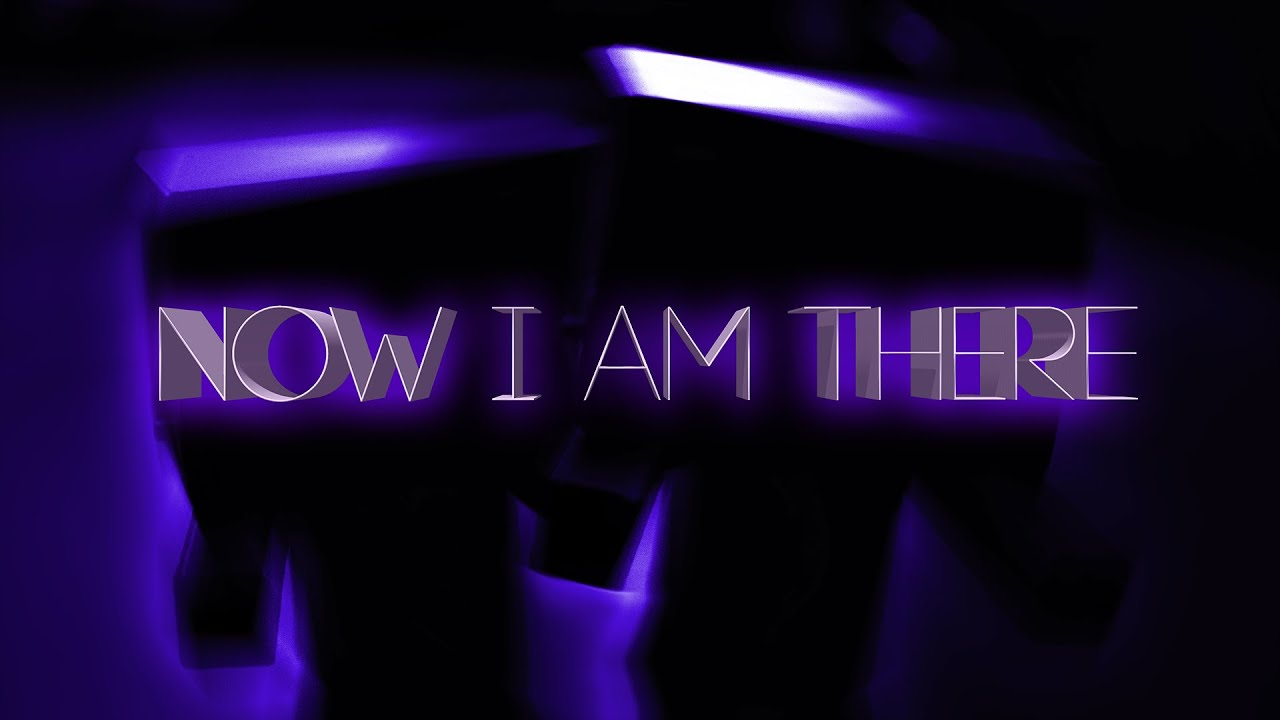 Now I Am There Trailer (Old Version)