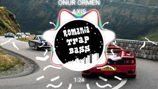 Onur Ormen - Axis (Bass Boosted)