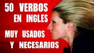 50 Verbos en Inglés MUY Necesarios y Usados con Pronunciación: Parte 1 - Inglés Fácil y Rápido