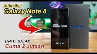 Unboxing Galaxy NOTE 8 HDC..!! Beli Di BATAM Cuma 2Jutaan
