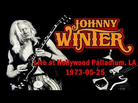 Johnny Winter - 1973-05-25 - Hollywood Palladium, LA