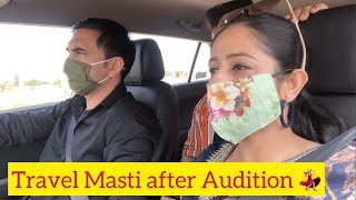 Travel masti after Audition | Rakhi Lohchab |