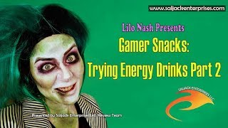 Gamer Snacks: Trying Energy Drinks - Part 2