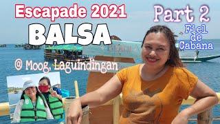 Balsa Escapade 2021 @ Moog, Laguindingan - Part 2 | Mey Mik