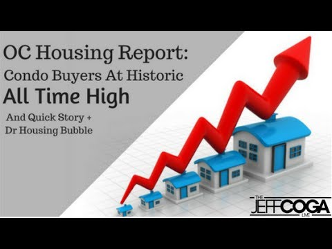 OC Housing Report: Condo Buyers At Historic All Time High (And Quick Story  + Dr Housing Bubble)