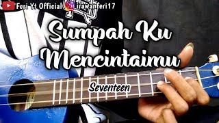 Download lagu SUMPAH KU MENCINTAIMU - SEVENTEEN (Cover kentrung ukulele by Feri Yt Official)