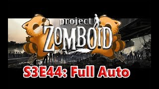 Project Zomboid S3E44: Full Auto | ORGM | 6 Months Later | Hydrocraft | Build 39