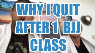 Why I Quit After 1 BJJ Class