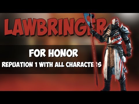 REPUTATION 1 WITH ALL HEROES!   LAWBRINGER!   FOR HONOR GAMEPLAY!